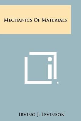 Mechanics of Materials (Paperback): Irving J. Levinson