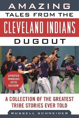 Amazing Tales from the Cleveland Indians Dugout - A Collection of the Greatest Tribe Stories Ever Told (Hardcover): Russell...