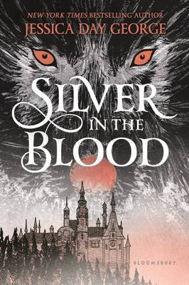 Silver in the Blood (Paperback): Jessica Day George