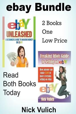 Ebay Unleashed a Beginners Guide to Making Money on Ebay - 2