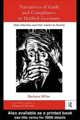 Narratives of Guilt and Compliance in Unified Germany (Electronic book text): Barbara Miller