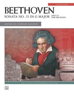 "Beethoven: Sonata No. 25 in G Major: ""Sontatine"" - Opus 79 for the Piano (Sheet music): Stewart Gordon"