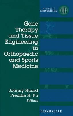 Gene Therapy and Tissue Engineering in Orthopaedic and Sports Medicine (Paperback, Softcover reprint of the original 1st ed....