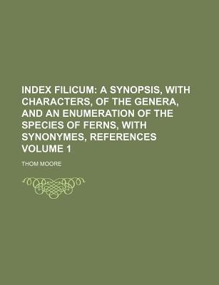Index Filicum Volume 1 (Paperback): Thom Moore