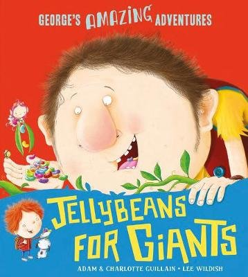 Jellybeans for Giants (Paperback): Adam Guillain, Charlotte Guillain