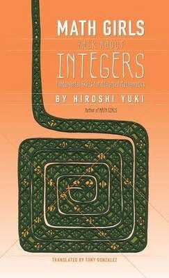 Math Girls Talk about Integers (Hardcover): Hiroshi Yuki