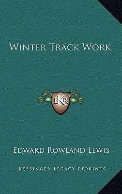 Winter Track Work (Hardcover): Edward Rowland Lewis