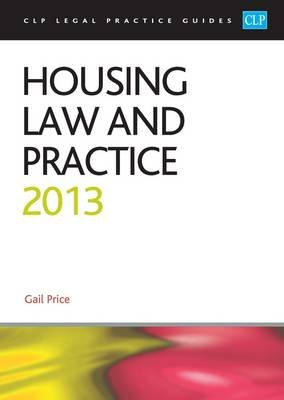 Housing Law and Practice 2013 (Paperback, Revised edition): Gail Price