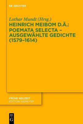 Poemata Selecta Ausgewahlte Gedichte (1579 1614) (German, Hardcover): Heinrich Meibom Der Altere