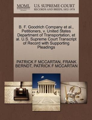 B. F. Goodrich Company et al., Petitioners, V. United States Department of Transportation, et al. U.S. Supreme Court Transcript...