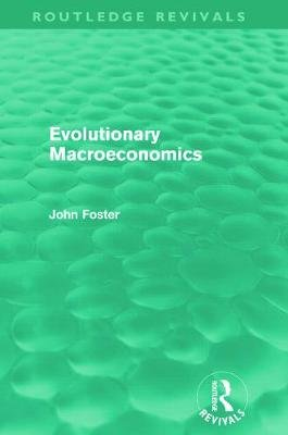 Evolutionary Macroeconomics (Hardcover): John Foster