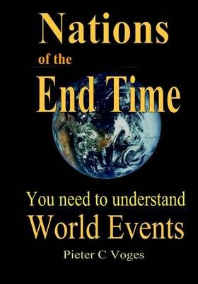 Nations of the End Time (Paperback): Pieter C Voges