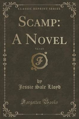 Scamp - A Novel, Vol. 1 of 3 (Classic Reprint) (Paperback): Jessie Sale Lloyd