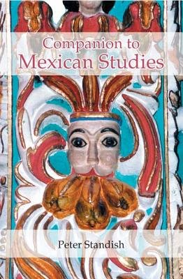 A Companion to Mexican Studies (Hardcover): Peter Standish