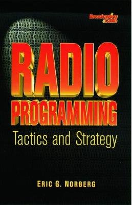 Radio Programming: Tactics and Strategy (Paperback): Eric G. Norberg