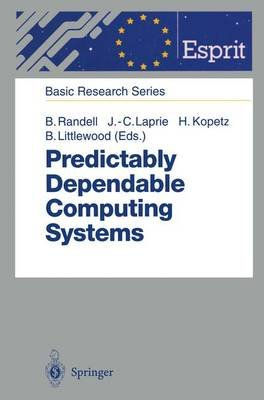 Predictably Dependable Computing Systems (Hardcover, illustrated edition): Brian Randell, Jean Claude Laprie, Hermann Kopetz,...