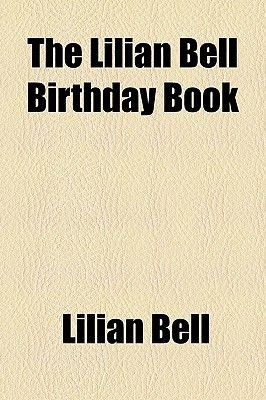 The Lilian Bell Birthday Book (Paperback): Lilian Bell