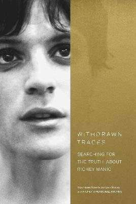 Withdrawn Traces - Searching for the Truth about Richey Manic, Foreword by Rachel Edwards (Hardcover): Sara Hawys Roberts, Leon...