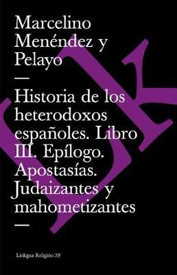 Historia de Los Heterodoxos Espanoles (Spanish, Paperback): Marcelino Menendez y Pelayo