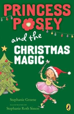 Princess Posey and the Christmas Magic (Paperback): Stephanie Greene