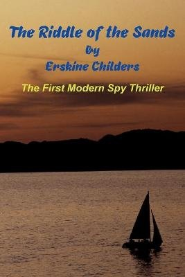The Riddle of the Sands (Paperback): Erskine Childers