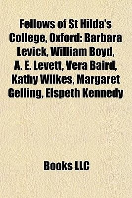 Fellows of St Hilda's College, Oxford - William Boyd (Paperback): Books Llc