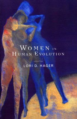 Women In Human Evolution (Paperback): Lori Hager