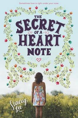 The Secret of a Heart Note (Electronic book text): Stacey Lee