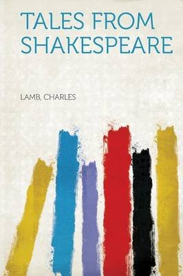 Tales from Shakespeare (Paperback): Lamb, Charles,