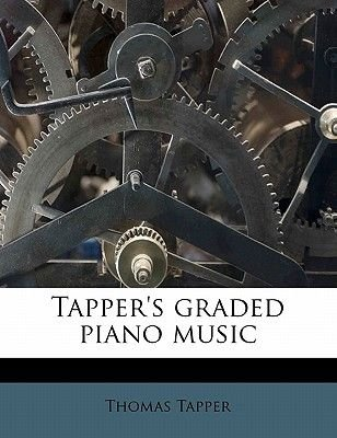 Tapper's Graded Piano Music (Paperback): Thomas Tapper