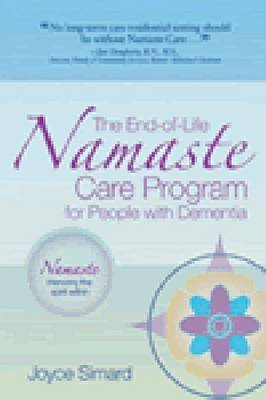 Namaste Care - A Special Program for People with Advanced Dementia (Paperback): Joyce Simard
