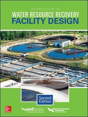 Introduction to Water Resource Recovery Facility Design (Hardcover, 2nd Revised edition): Water Environment Federation