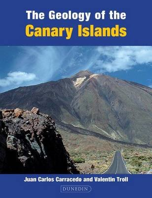 A Guide to the Geology of the Canary Islands (Hardcover): Juan Carlos Carracedo Gomez, Valentin Troll, Sebastian Wiesmaier