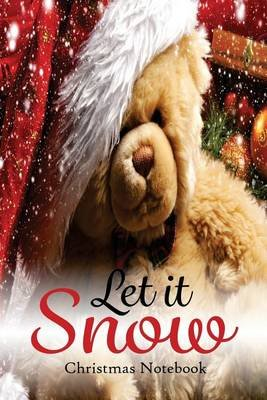 Let It Snow - Christmas Notebook (Paperback): J Johnson