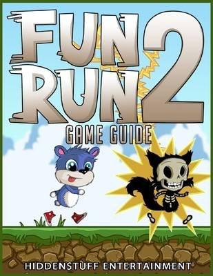 Fun Run 2 Game Guide (Electronic book text): Hiddenstuff Entertainment
