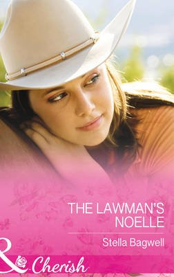 The Lawman's Noelle (Paperback): Stella Bagwell