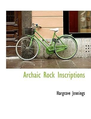 Archaic Rock Inscriptions (Hardcover): Hargrave Jennings