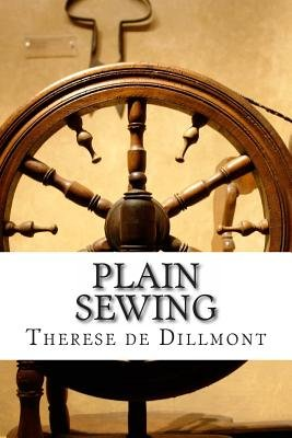 Plain Sewing (Paperback): Therese De Dillmont