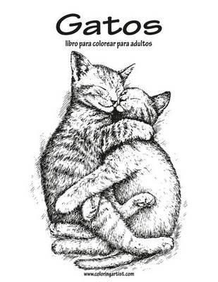 Gatos Libro Para Colorear Para Adultos 1 (Spanish, Paperback): Nick ...