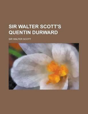 Sir Walter Scott's Quentin Durward (Paperback): Society Of American Research, Walter Scott