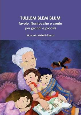Tulilem Blem Blum (Italian, Paperback): giornalista Manuela Valletti Ghezzi