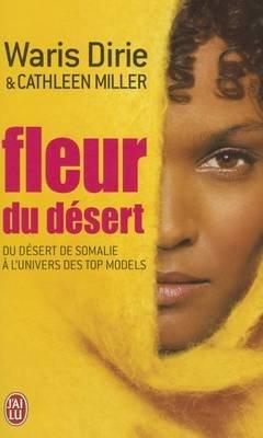 Fleur Du Desert - Du Desert De Somalie a L'Univers DES Top Models (French, Paperback): Waris Dirie