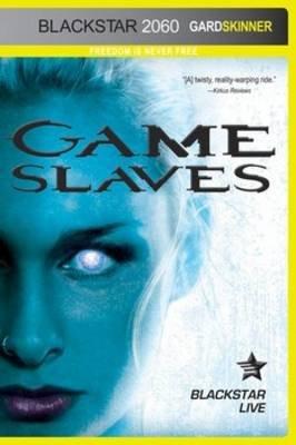Game Slaves (Paperback): Gard Skinner