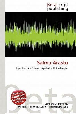 Salma Arastu (Paperback): Lambert M. Surhone, Mariam T. Tennoe, Susan F. Henssonow