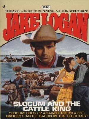 Slocum 246 - Slocum and the Cattle King (Electronic book text): Jake Logan