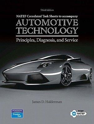 Automotive Technology: NATEF Correlated Job Sheets (Paperback, 3rd Revised edition): James D. Halderman