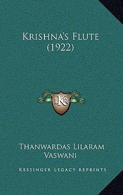 Krishna's Flute (1922) (Hardcover): Thanwardas Lilaram Vaswani