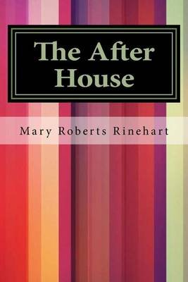 The After House (Paperback): Mary Roberts Rinehart