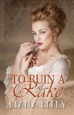 To Ruin a Rake (Paperback): Liana Lefey