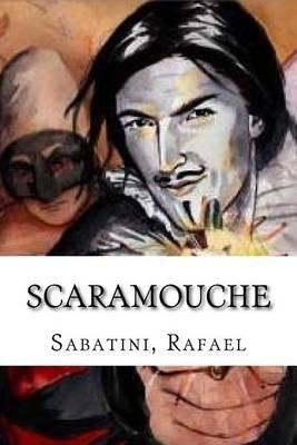 Scaramouche (Paperback): Sabatini, Rafael,